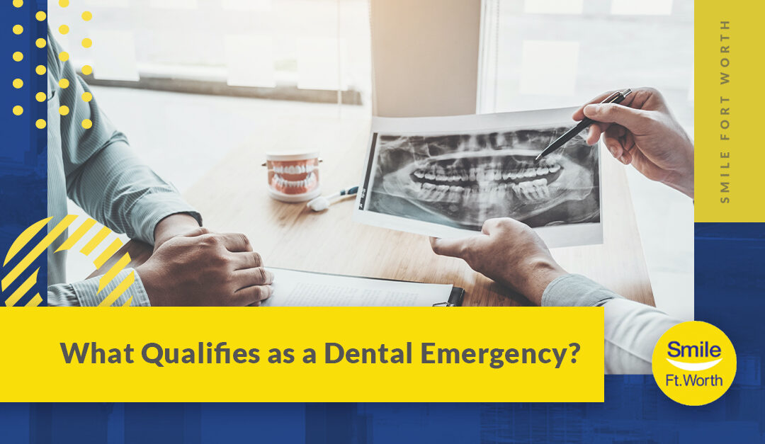 What Qualifies as a Dental Emergency in Fort Worth? | Smile Fort Worth