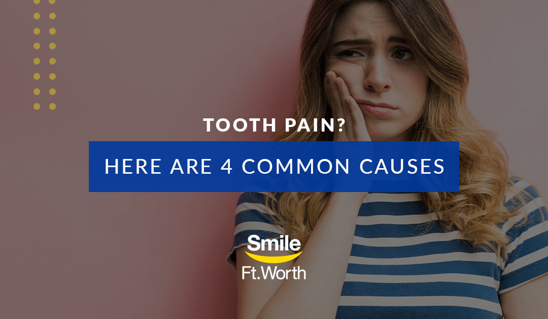 Tooth pain? Smile Fort Worth can help!
