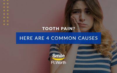 Tooth Pain? Here are 4 Common Causes