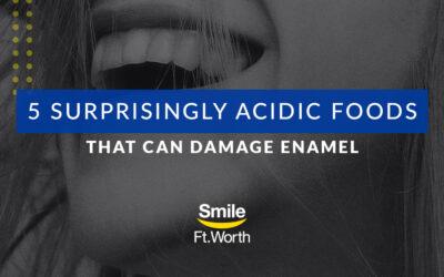 5 Surprisingly Acidic Foods That Can Damage Enamel