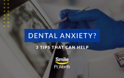 Dental Anxiety? 3 Tips That Can Help