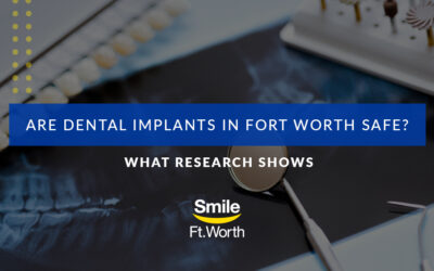 Are Dental Implants in Fort Worth Safe? What Research Shows