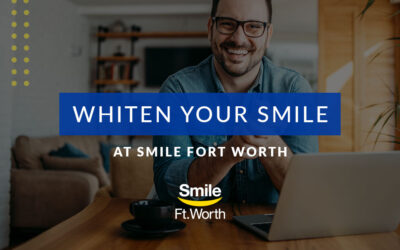 Whiten Your Smile at Smile Fort Worth