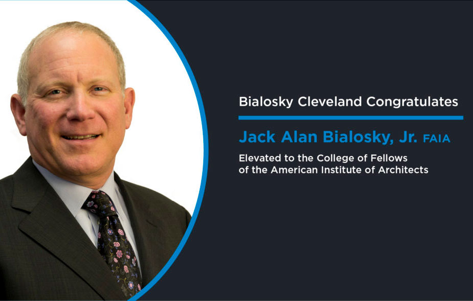 The American Institute of Architects Elevates Jack Alan Bialosky, Jr. to the College of Fellows