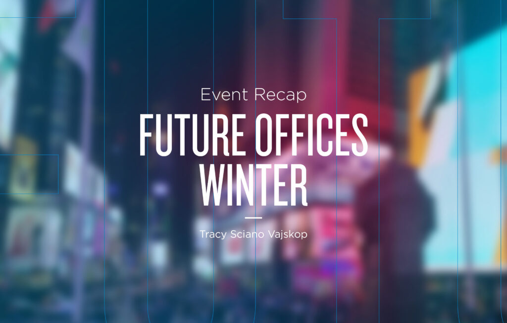 Future Offices – Winter Event Recap From NYC