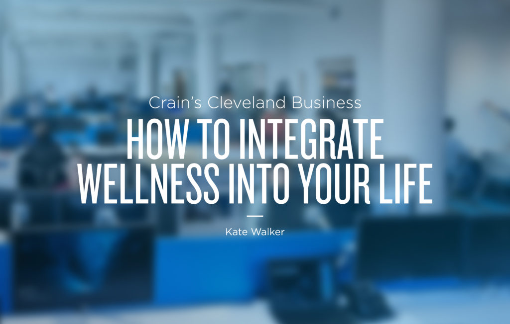 How to Integrate Wellness into Your Life