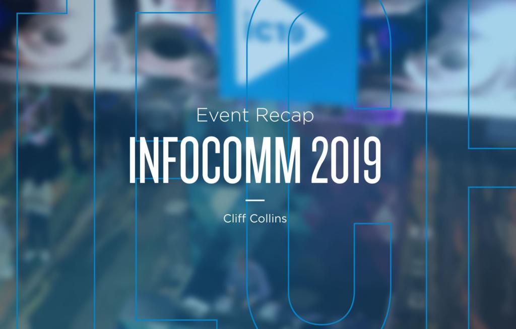 InfoComm 2019 Recap