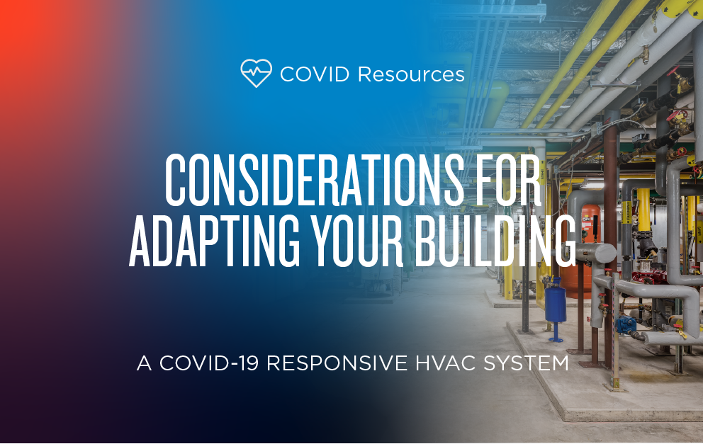 A COVID-19 Responsive HVAC System: Considerations for Adapting Your Building