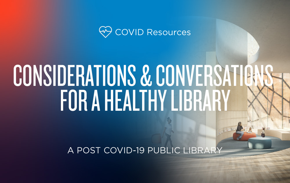 A Post COVID-19 Public Library: Considerations and Conversations for a Healthy Library