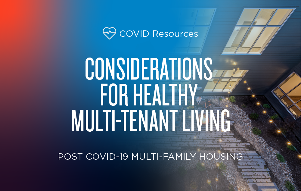 Post COVID-19 Multi-Family Housing: Considerations for Healthy Multi-Tenant Living