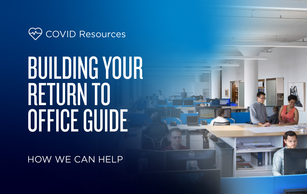 How We Can Help: Building Your Return to Office Guide