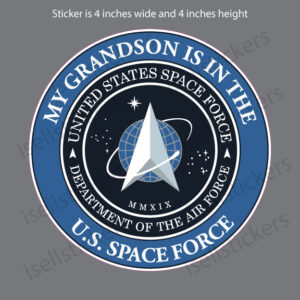 My Grandson is in the US Space Force Military Air Force Sticker Decal