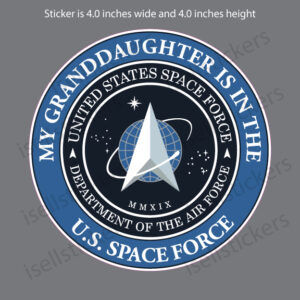 My Granddaughter is in the US Space Force Military Air Force Decal Sticker