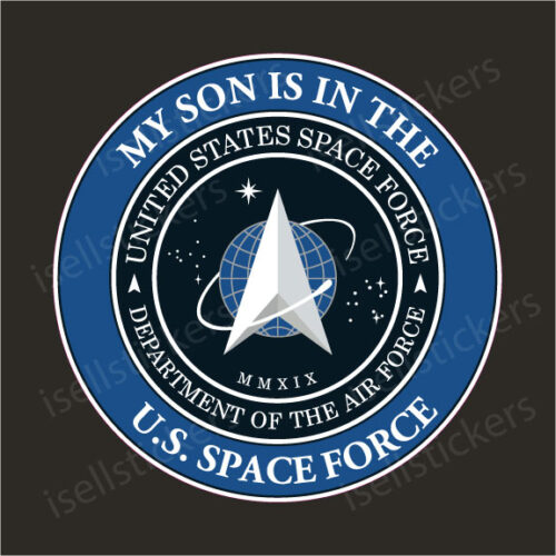 My Son is in the US Space Force Military Air Force Decal Sticker