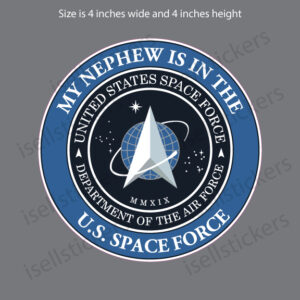 My Nephew is in the US Space Force Military Air Force Decal Sticker