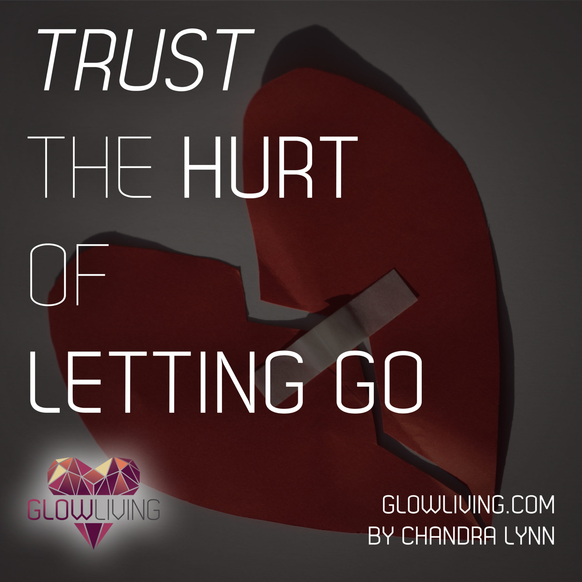 Trust the Hurt of Letting Go