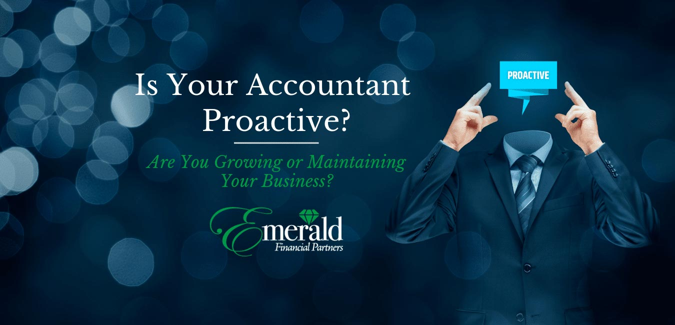 Is your accountant proactive or reactive? We are proactive accountants in Annapolis, MD