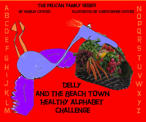 Pelican Family Series Children's Picture Books Delly and the Beach Town Healthy Alphabet Challenge