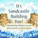 It's Sandcastle Building Day! Children's Book in the Pelican Family Series