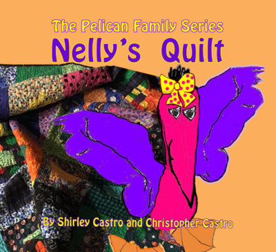 Front cover page for Nelly's Quilt. It shows Nelly, the newly-hatched pelican, and the quilt that Aunt Meri kindly gave her to keep her warm.