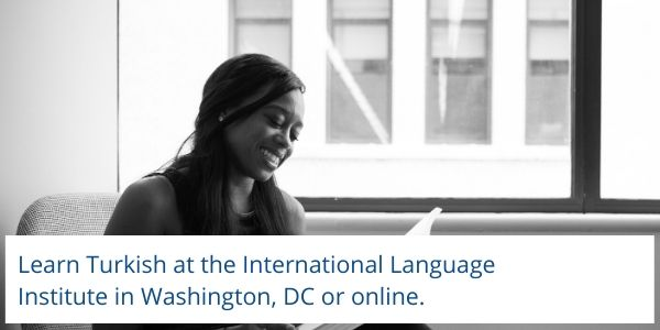 Learn Turkish at ILI in DC or online