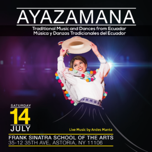 Ayazamana: Traditional Music and Dances from Ecuador @ Frank Sinatra School of the Arts