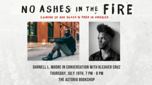 Darnell L. Moore & Kleaver Cruz on No Ashes In The Fire @ The Astoria Bookshop | New York | United States