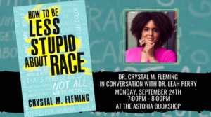 HOW TO BE LESS STUPID ABOUT RACE @ The Astoria Bookshop