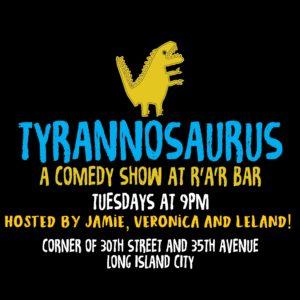 Tyrannosaurus @ RaR Bar | New York | United States