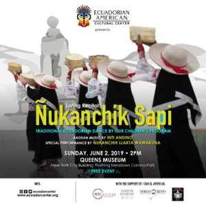 Ecuadorian Spring Recital: Ñukanchik Sapi @ Queens Museum