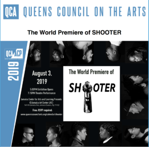 World Premiere of SHOOTER @ Jamaica Arts Center (JAC)