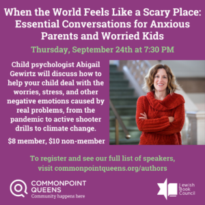 When the World Feels Like a Scary Place: Essential Conversations for Anxious Parents and Worried Kids @ virtual