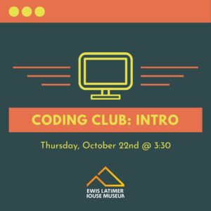 Virtual STEAM Workshop: Coding Club Intro @ Lewis Latimer House Museum | New York | United States