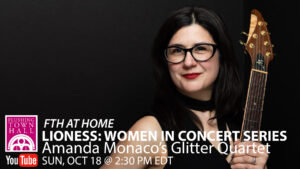 Lioness: Women in Jazz Concert Series presents Amanda Monaco's Glitter Quartet @ Flushing Town Hall at Home