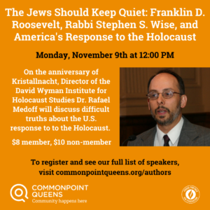 The Jews Should Keep Quiet: Franklin D. Roosevelt, Rabbi Stephen S. Wise, and America's Response to the Holocaust @ virtual
