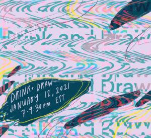 Drink + Draw @ Online