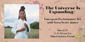 The Universe is Expanding: Emergent Performance by Nova Scott-James @ Online