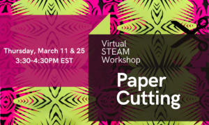 Virtual STEAM Workshop: Paper Cutting @ Lewis Latimer House Museum | New York | United States