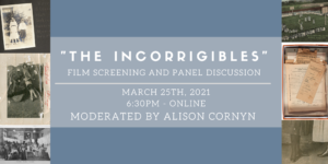 """The Incorrigibles"" Film Screening & Panel Discussion @ Online - Zoom 