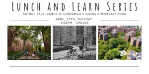 "Author Talk: Daniel Garodnick's ""Saving Stuyvesant Town"" (Lunch & Learn) @ Online"