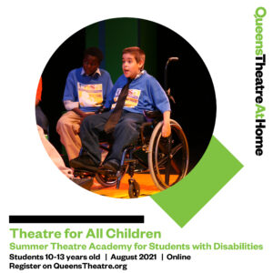 Theatre for All Children - Summer Theatre Online Academy for Students with Disabilities 2021 @ Queens Theatre At Home | Sacramento | California | United States