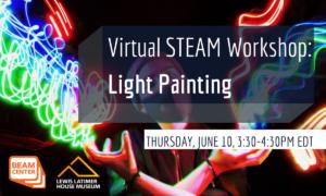 Virtual STEAM Workshop: Light Painting @ Lewis Latimer House Museum | New York | United States