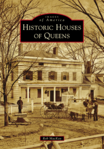Author Talk: Rob MacKay's Historic Houses of Queens (Lunch & Learn) @ Online - Zoom | New York | United States