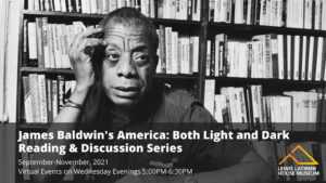 """""""James Baldwin's America: Both Light and Dark"""" Reading & Discussion Series @ Lewis Latimer House Museum 