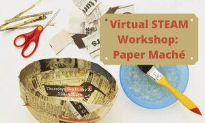 Virtual STEAM Workshop: Paper Maché @ Lewis Latimer House Museum | New York | United States