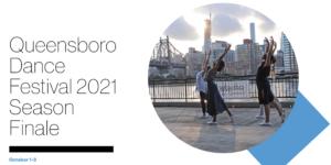 Queensboro Dance Festival 2021 Season Finale @ Queens Theatre | New York | United States