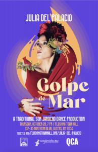 "Julia del Palacio Son Jarocho Dance: ""Golpe de Mar"" @ Flushing Town Hall | New York | United States"