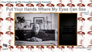 Put Your Hands Where My Eyes Can See @ The Chocolate Factory Theater | New York | United States