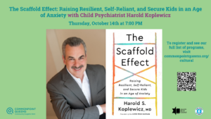 The Scaffold Effect: Raising Resilient, Self-Reliant, and Secure Kids in an Age of Anxiety @ virtual