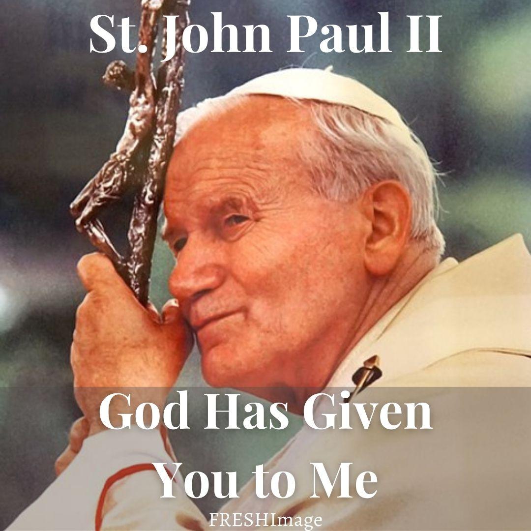 """God has given you to me."" St. John Paul II's Economy of Gift."